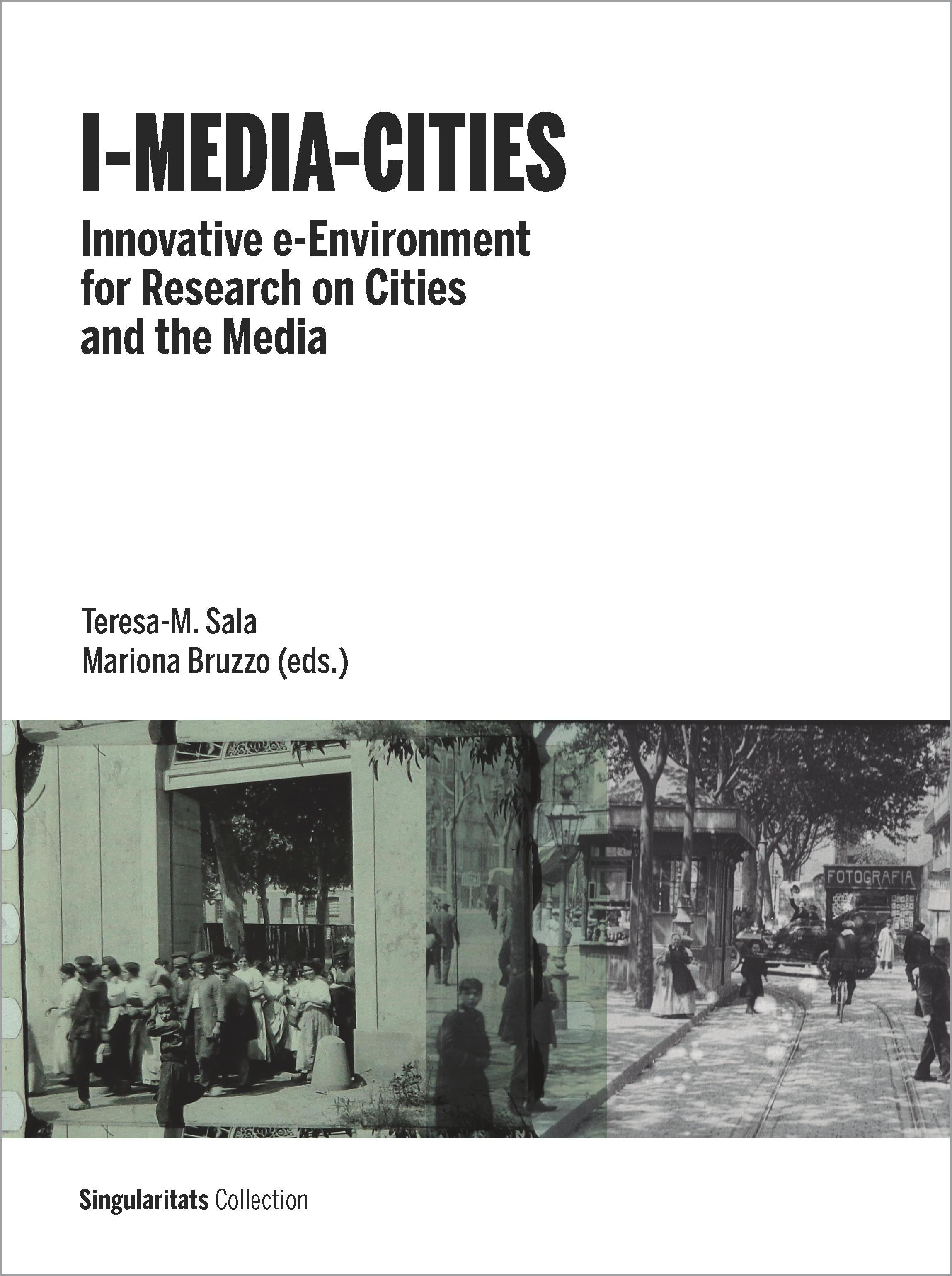 <em>I-Media-Cities. Innovative e-Environment for Research on Cities and the Media,</em>